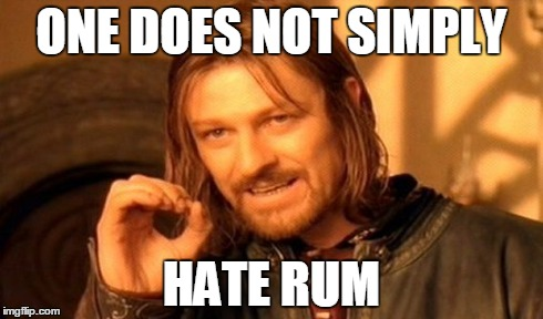 one-does-not-simply-hate-rum